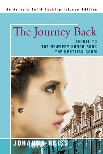 The Journey Back: Sequel to the Newbery Honor Book the Upstairs Room (Paperback)