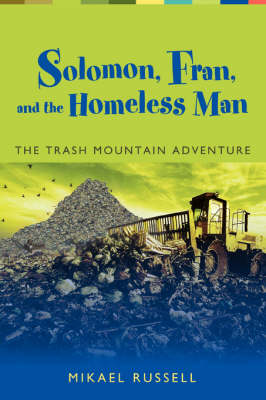 Solomon, Fran, and the Homeless Man: The Trash Mountain Adventure (Paperback)