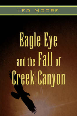 Eagle Eye and the Fall of Creek Canyon (Paperback)