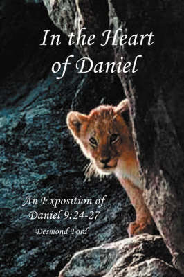 In the Heart of Daniel: An Exposition of Daniel 9:24-27 (Paperback)