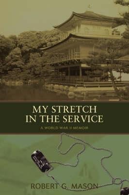 My Stretch in the Service: A World War II Memoir (Paperback)