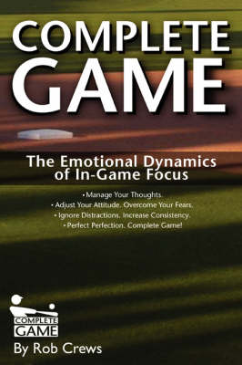 Complete Game: The Emotional Dynamics of In-Game Focus (Paperback)