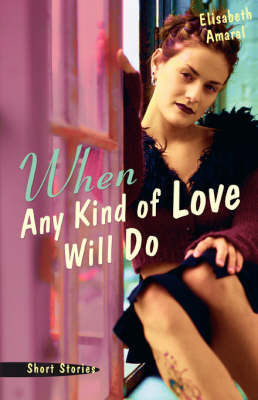When Any Kind of Love Will Do: Short Stories (Paperback)
