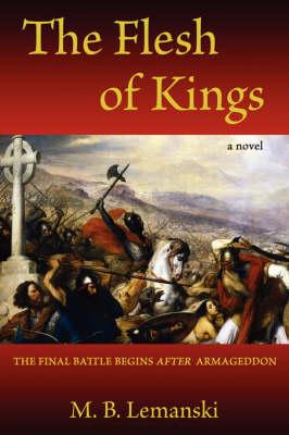 The Flesh of Kings: The Final Battle Begins After Armageddon (Paperback)