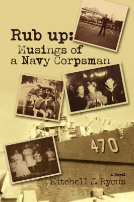 Rub Up: Musings of a Navy Corpsman (Paperback)