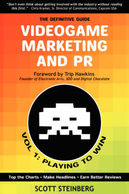 Videogame Marketing and PR: Vol. 1: Playing to Win (Paperback)