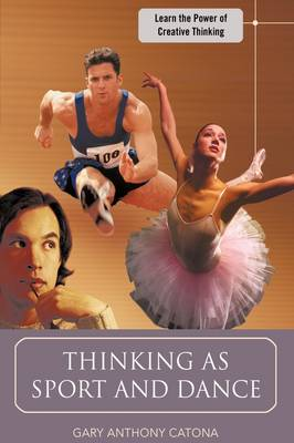 Thinking as Sport and Dance: Learn the Power of Creative Thinking (Paperback)