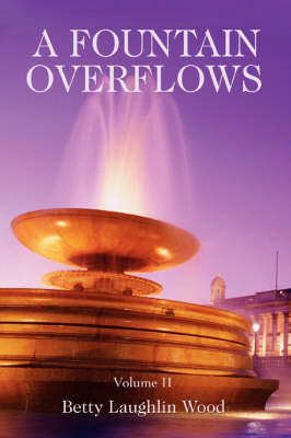 A Fountain Overflows: Volume II (Paperback)