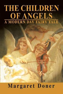 The Children of Angels: A Modern Day Fairy Tale (Paperback)