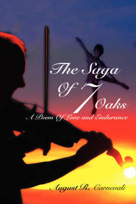 The Saga of 7 Oaks: A Poem of Love and Endurance (Paperback)