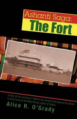 Ashanti Saga: The Fort (Paperback)