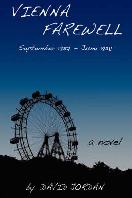 Vienna Farewell: September 1937 - June 1938 (Paperback)