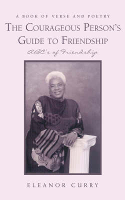 The Courageous Person's Guide to Friendship: ABC's of Friendship (Paperback)
