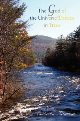 The God of the Universe Dances in Trees (Paperback)