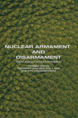 Nuclear Armament and Disarmament: South Africa's Nuclear Experience (Paperback)