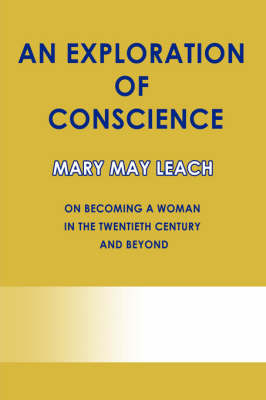 An Exploration of Conscience: On Becoming a Woman in the Twentieth Century and Beyond (Paperback)