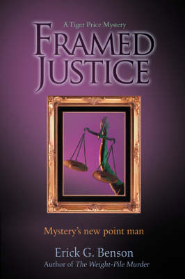 Framed Justice: A Tiger Price Mystery (Paperback)