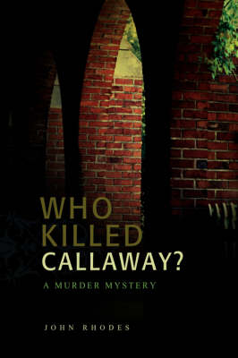 Who Killed Callaway?: A Murder Mystery (Paperback)