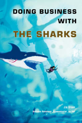Doing Business with the Sharks (Paperback)