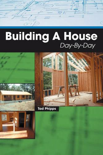 Building a House Day-By-Day (Paperback)