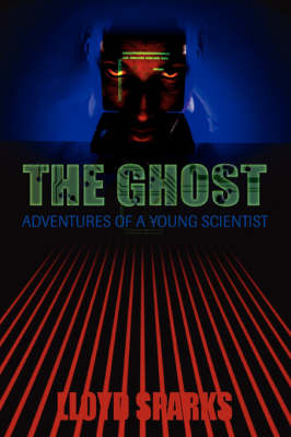The Ghost: Adventures of a Young Scientist - Adventures of a Young Scientist (Paperback)