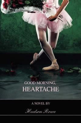 Good Morning, Heartache (Paperback)