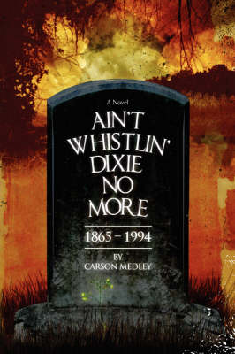 Ain't Whistlin' Dixie No More: 1865-1994 (Paperback)