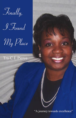 "Finally, I Found My Place: ""A Journey Towards Excellence"" (Paperback)"