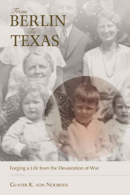 From Berlin to Texas: Forging a Life from the Devastation of War (Paperback)