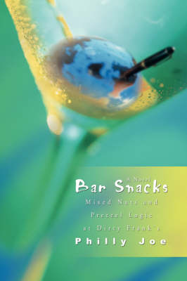 Bar Snacks: Mixed Nuts and Pretzel Logic at Dirty Frank's (Paperback)