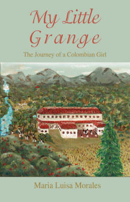 My Little Grange: The Journey of a Colombian Girl (Paperback)
