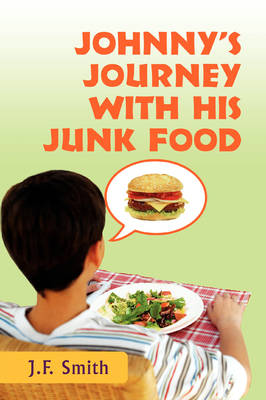 Johnny's Journey with His Junk Food (Paperback)