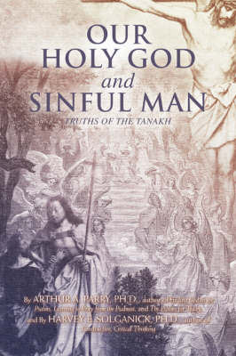 Our Holy God and Sinful Man: Truths of the Tanakh (Paperback)