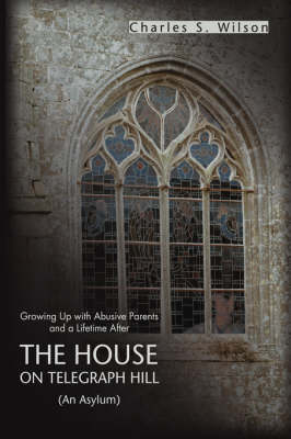 The House on Telegraph Hill: Growing Up with Abusive Parents and a Lifetime After (Paperback)