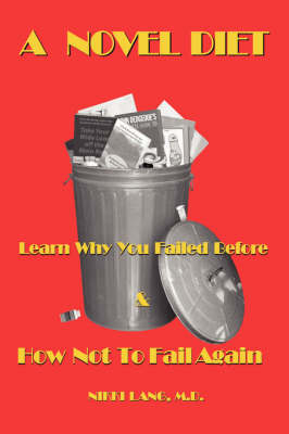 A Novel Diet: Learn Why You Failed Before & How Not to Fail Again (Paperback)