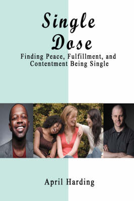 Single Dose: Finding Peace, Fulfillment, and Contentment Being Single (Paperback)