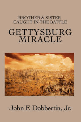 Gettysburg Miracle: Brother & Sister Caught in the Battle (Paperback)