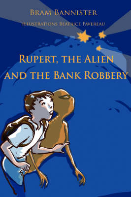 Rupert, the Alien and the Bank Robbery (Paperback)