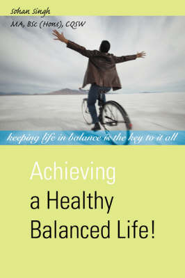 Achieving a Healthy Balanced Life! (Paperback)