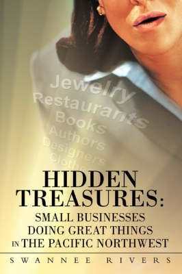Hidden Treasures: Small Businesses Doing Great Things in the Pacific Northwest (Paperback)