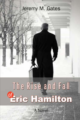 The Rise and Fall of Eric Hamilton (Paperback)