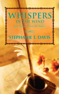 Whispers in the Wind: Love Letters from My Father (Paperback)