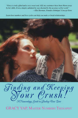 Finding and Keeping Your Crush!: A Numerology Guide to Finding True Love (Paperback)