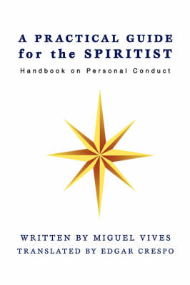 A Practical Guide for the Spiritist: Handbook on Personal Conduct (Paperback)