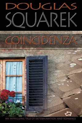 Coincidenza: An Intriguing Tale of Determination and Romance (Paperback)