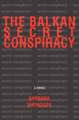 The Balkan Secret Conspiracy (Paperback)