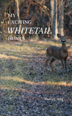My Exciting Whitetail Hunts (Paperback)
