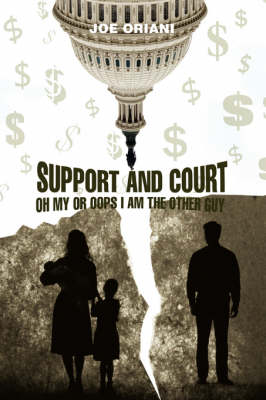 Support and Court Oh My or OOPS I Am the Other Guy (Paperback)