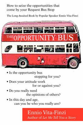 The Opportunity Bus: How to Seize the Opportunities That Come by Your Request Bus Stop (Paperback)