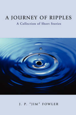 A Journey of Ripples: A Collection of Short Stories (Paperback)